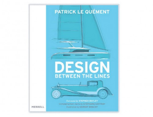 """DESIGN BETWEEN THE LINES"", IL NUOVO LIBRO DI PATRICK LE QUEMENT"